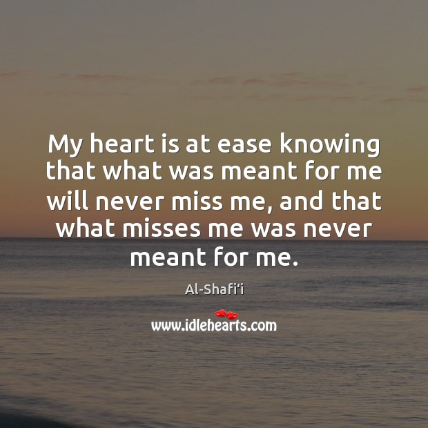 Image, My heart is at ease knowing that what was meant for me