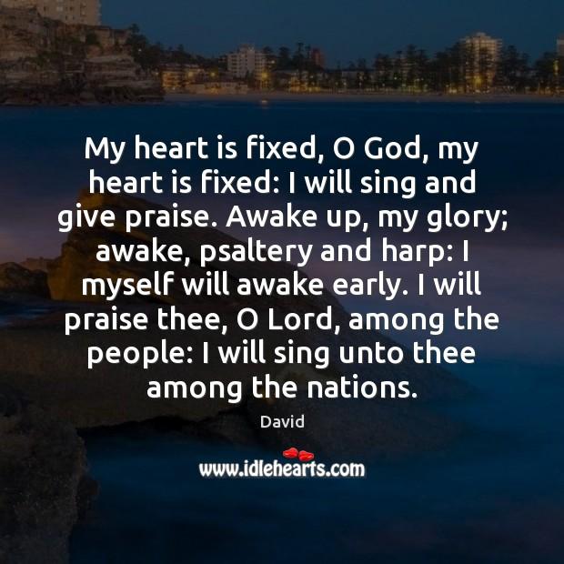 My heart is fixed, O God, my heart is fixed: I will Image