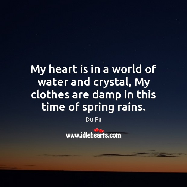 My heart is in a world of water and crystal, My clothes Image