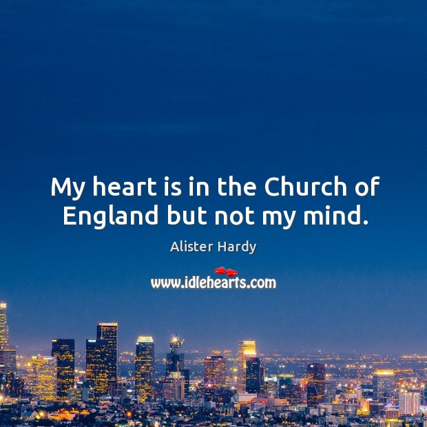 Image, My heart is in the church of england but not my mind.
