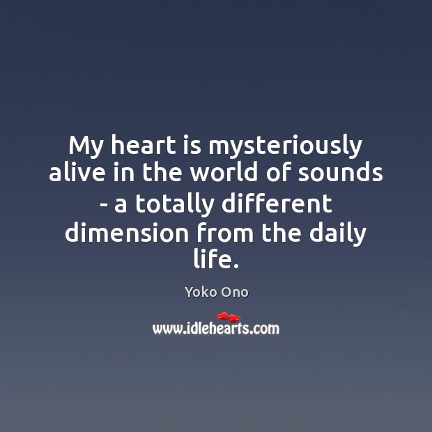 My heart is mysteriously alive in the world of sounds – a Image