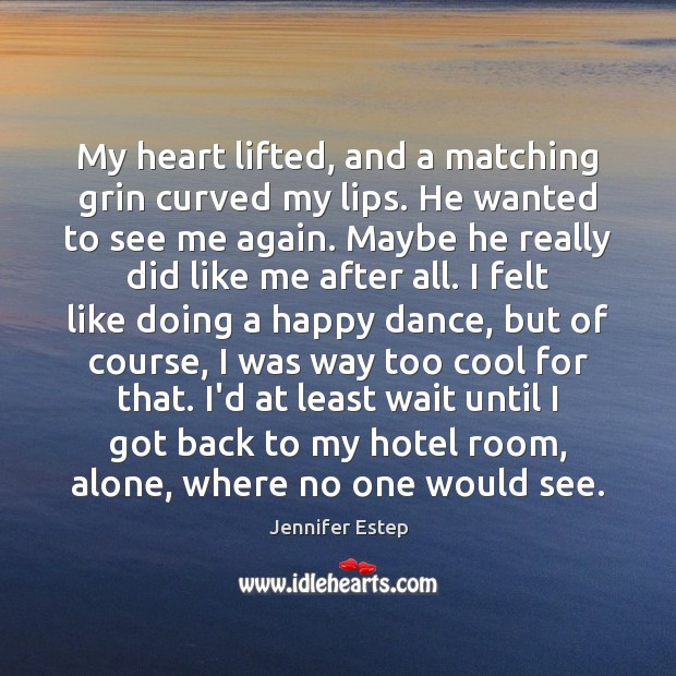 My heart lifted, and a matching grin curved my lips. He wanted Image