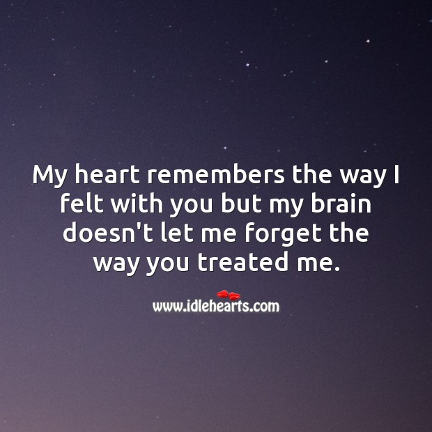 My heart remembers the way I felt with you. Heart Quotes Image