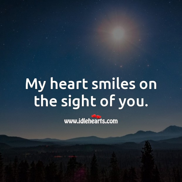 Image, My heart smiles on the sight of you.