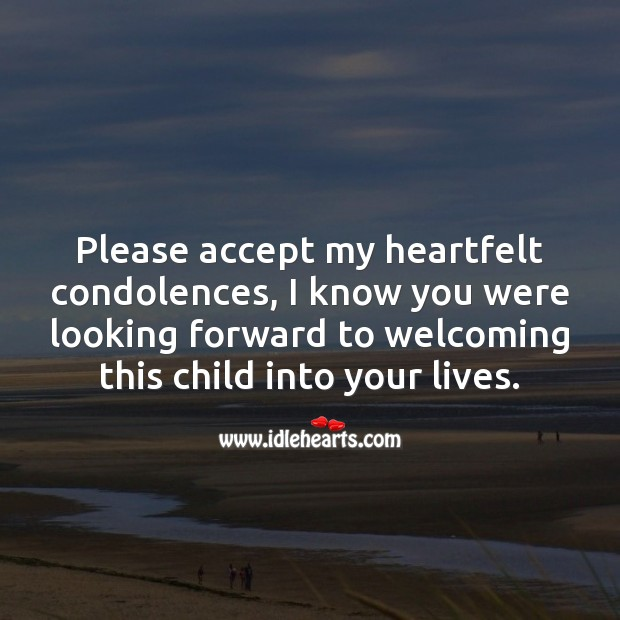 I'm so sorry to hear about your miscarriage. Sympathy Quotes Image
