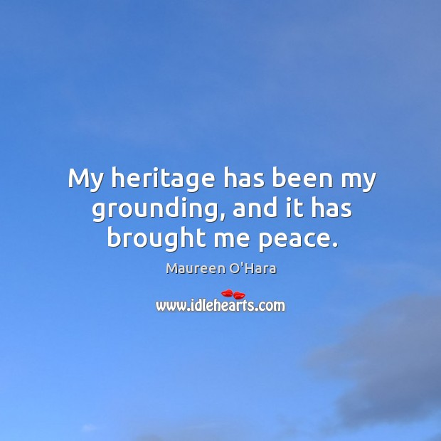 Image, My heritage has been my grounding, and it has brought me peace.