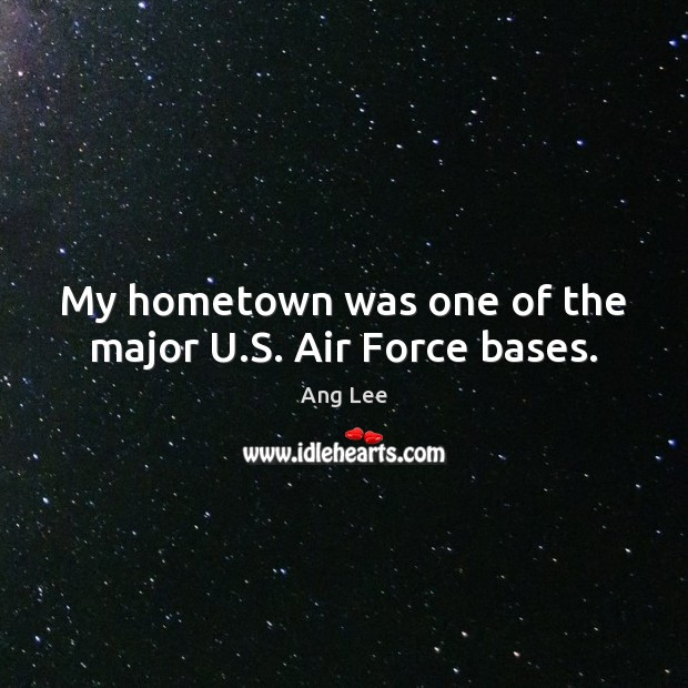 My hometown was one of the major U.S. Air Force bases. Image