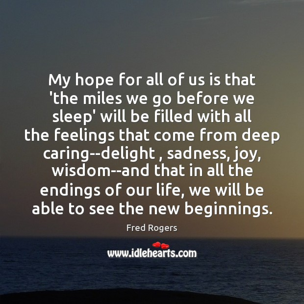 My hope for all of us is that 'the miles we go Image