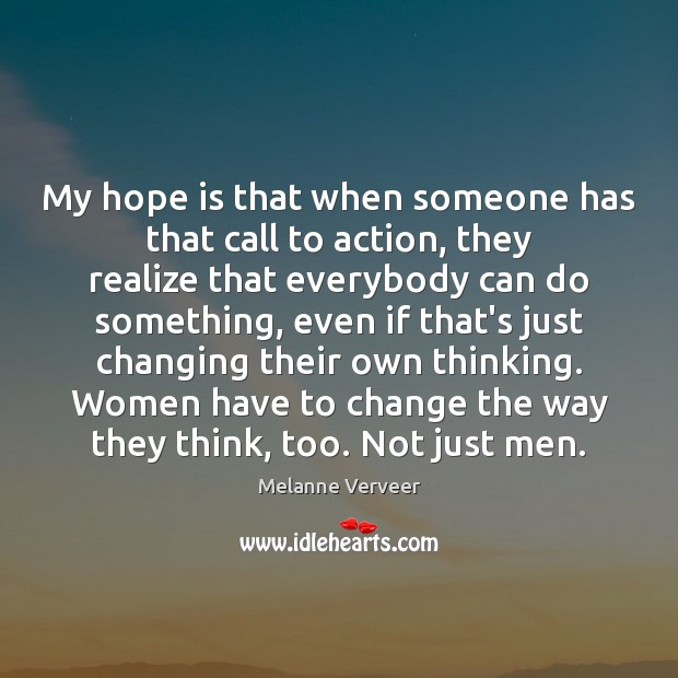 My hope is that when someone has that call to action, they Image
