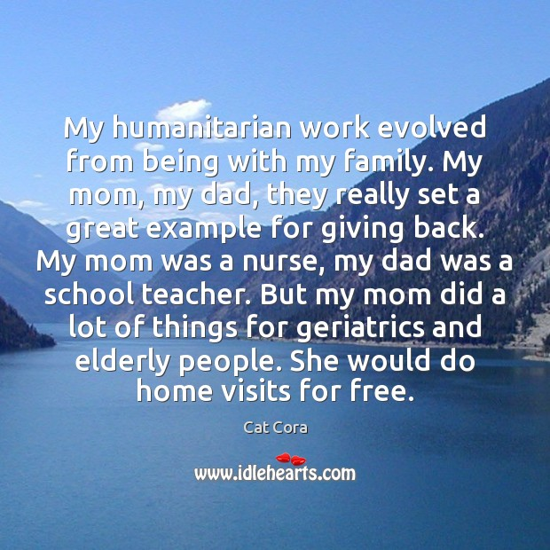 Image, My humanitarian work evolved from being with my family. My mom, my