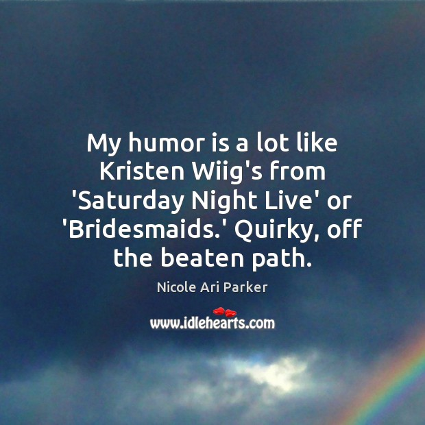 Image, My humor is a lot like Kristen Wiig's from 'Saturday Night Live'