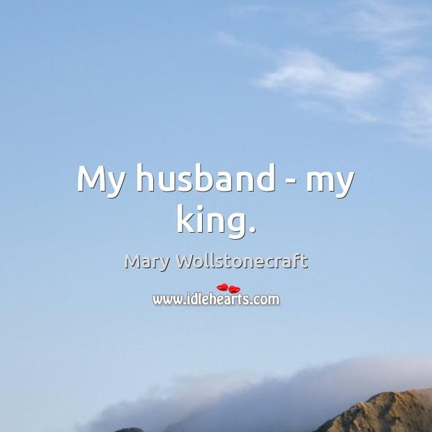 My Husband My King