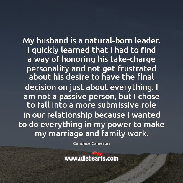 Image, My husband is a natural-born leader. I quickly learned that I had