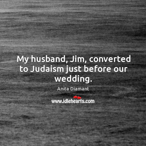 Image, My husband, jim, converted to judaism just before our wedding.