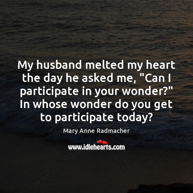 "My husband melted my heart the day he asked me, ""Can I Image"