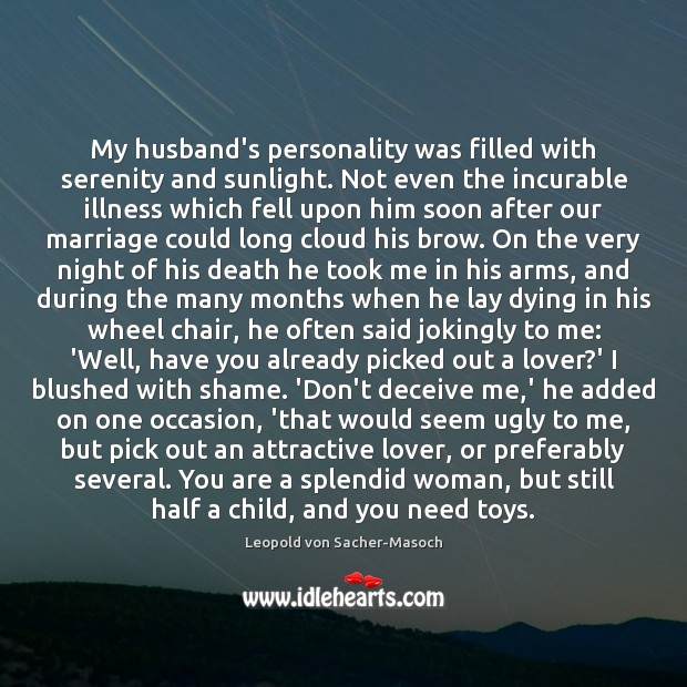 My husband's personality was filled with serenity and sunlight. Not even the Image