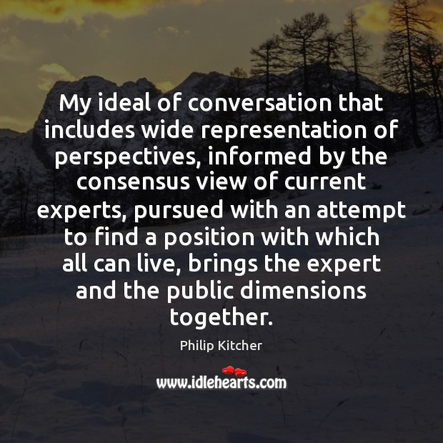 My ideal of conversation that includes wide representation of perspectives, informed by Image