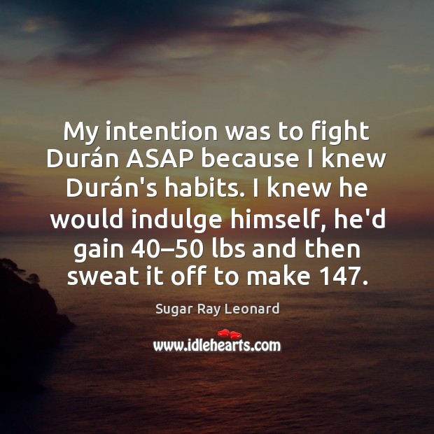 Image, My intention was to fight Durán ASAP because I knew Durá