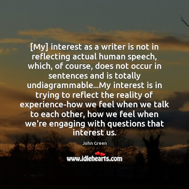 Image, [My] interest as a writer is not in reflecting actual human speech,