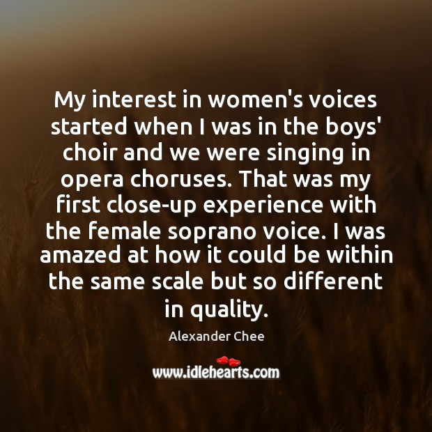 My interest in women's voices started when I was in the boys' Image