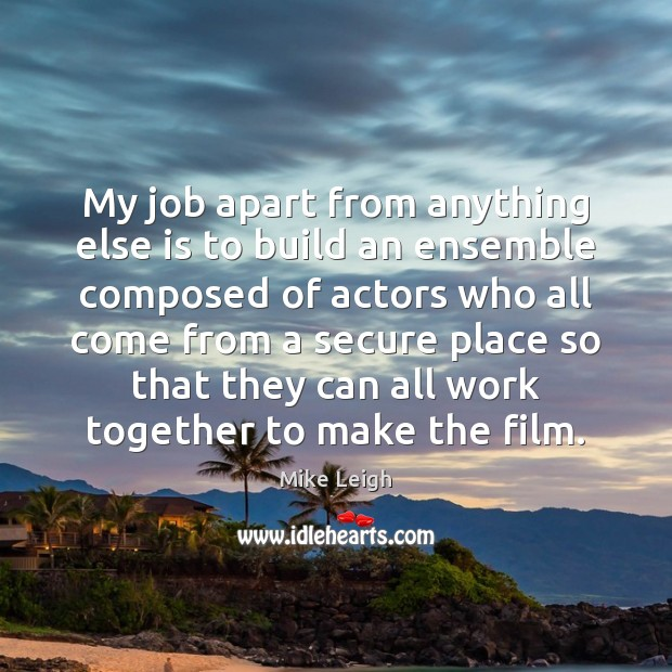 My job apart from anything else is to build an ensemble composed Image