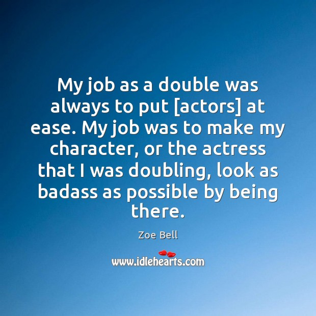 My job as a double was always to put [actors] at ease. Image