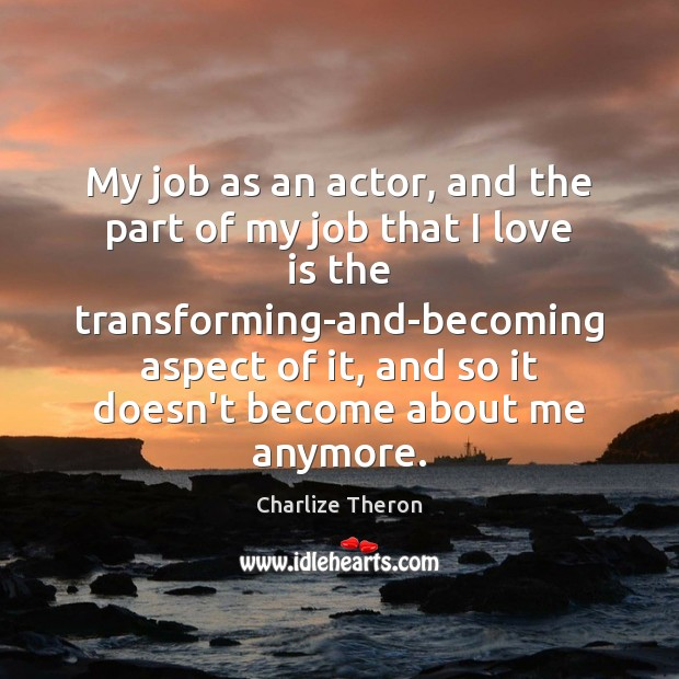 My job as an actor, and the part of my job that Image