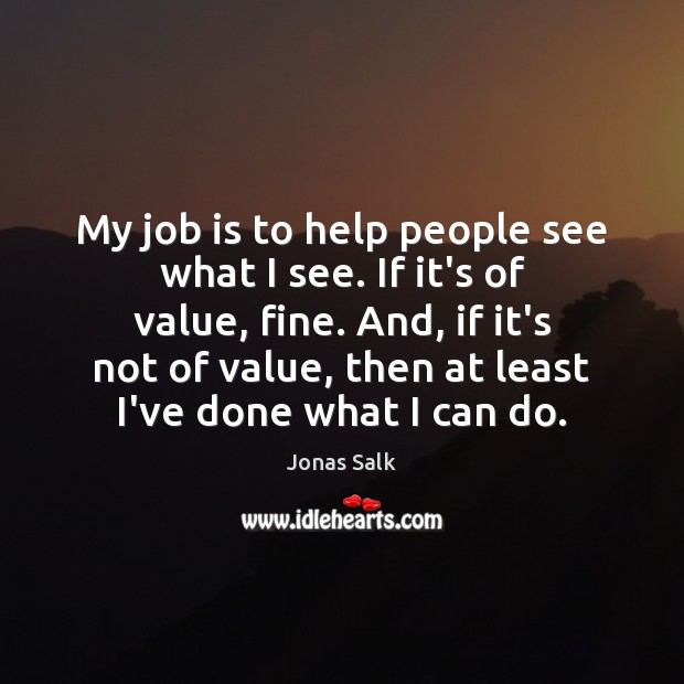 My job is to help people see what I see. If it's Image