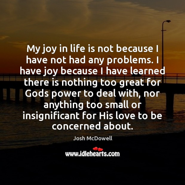 My joy in life is not because I have not had any Image