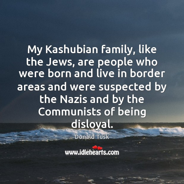 My Kashubian family, like the Jews, are people who were born and Image