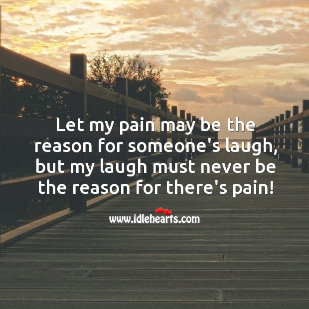 Image, My laugh must never be the reason for others pain!