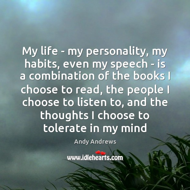 Image, My life – my personality, my habits, even my speech – is