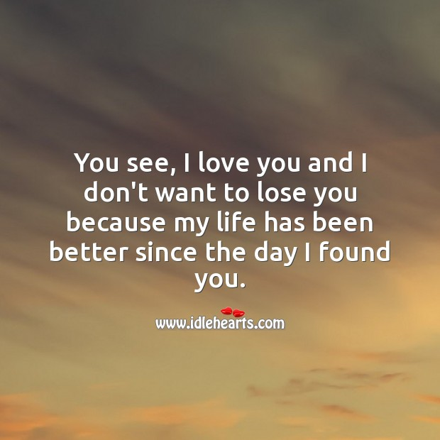 Image, My life has been better since the day I found you.