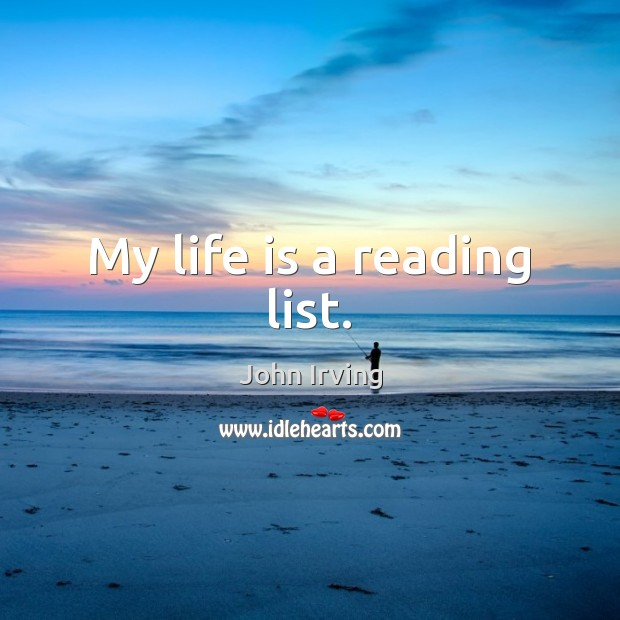 My life is a reading list. Image