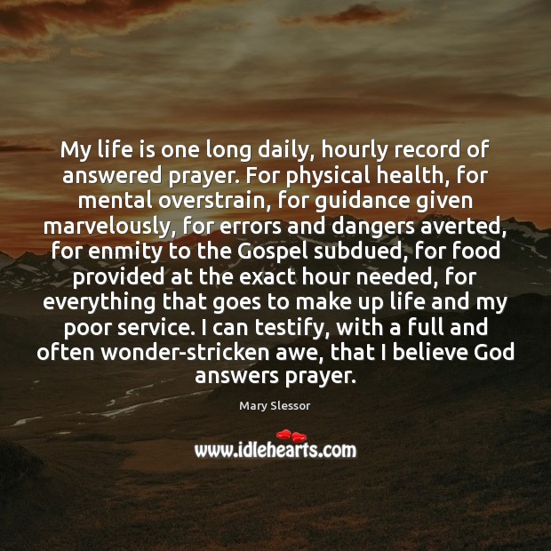 My life is one long daily, hourly record of answered prayer. For Image