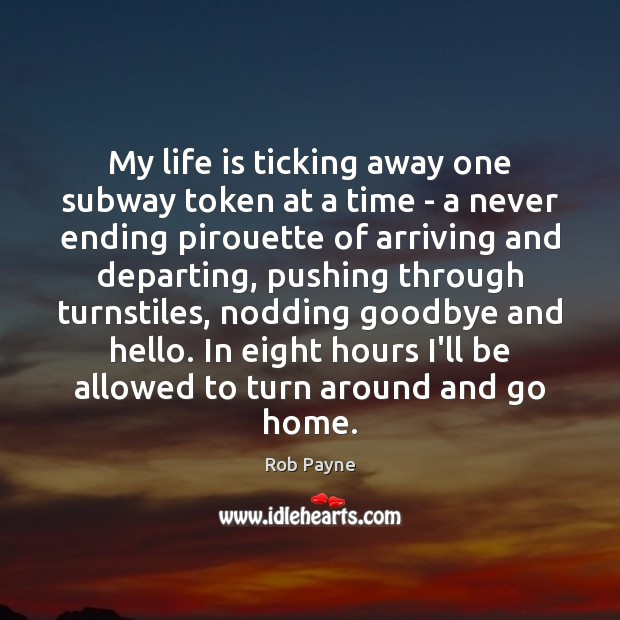 Image, My life is ticking away one subway token at a time –