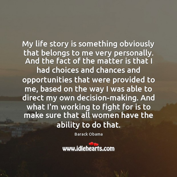 My life story is something obviously that belongs to me very personally. Image