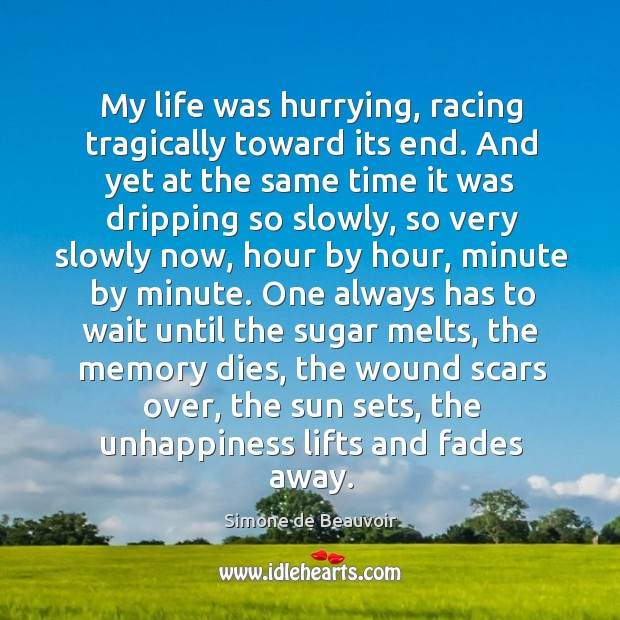 My life was hurrying, racing tragically toward its end. And yet at Image
