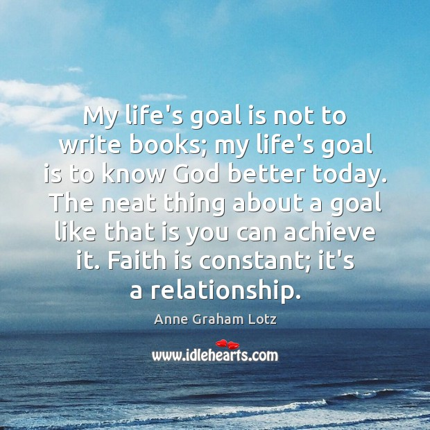 Image, My life's goal is not to write books; my life's goal is
