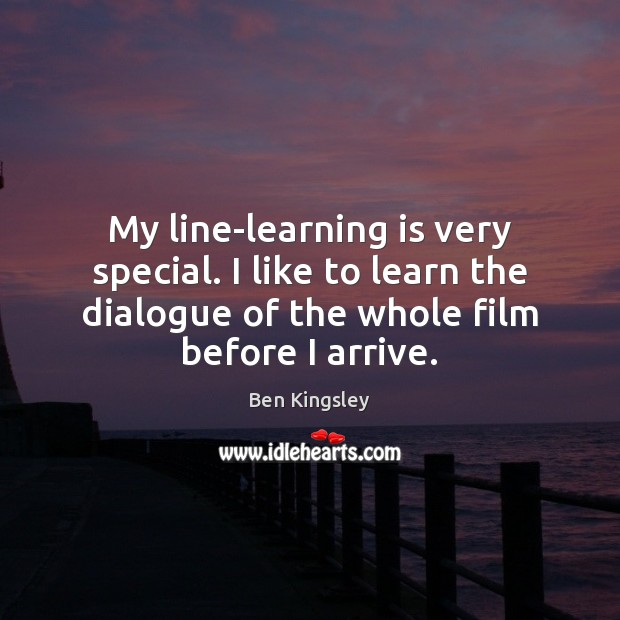 My line-learning is very special. I like to learn the dialogue of Learning Quotes Image
