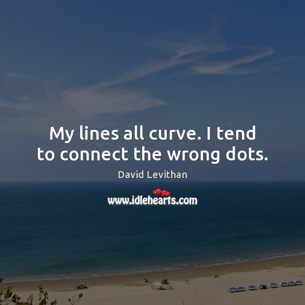 My lines all curve. I tend to connect the wrong dots. Image