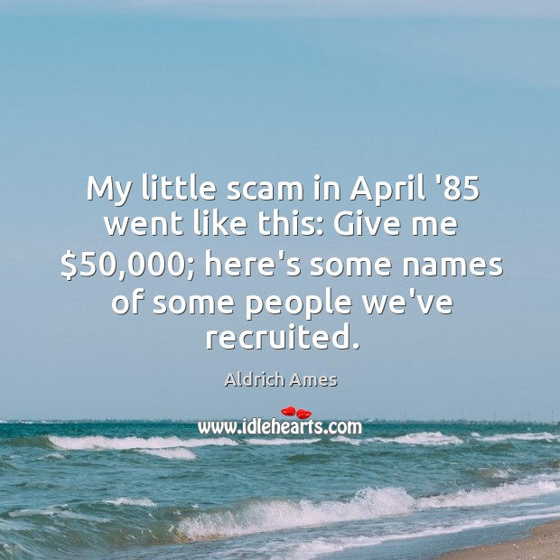 My little scam in April '85 went like this: Give me $50,000; here's Image