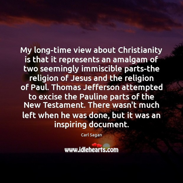 Image, My long-time view about Christianity is that it represents an amalgam of
