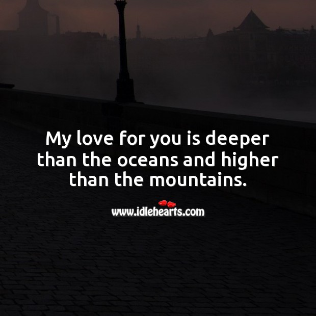 Image, My love for you is deeper than the oceans and higher than the mountains.
