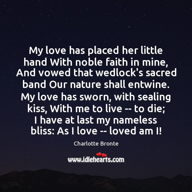 Image, My love has placed her little hand With noble faith in mine,