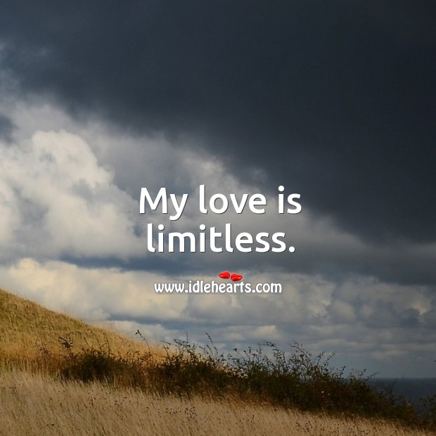 My love is limitless. Image
