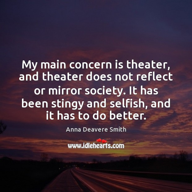 Image, My main concern is theater, and theater does not reflect or mirror