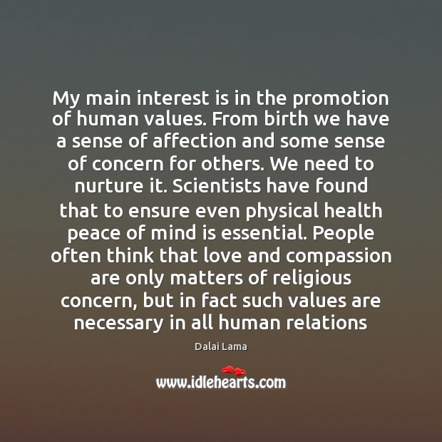 Image, My main interest is in the promotion of human values. From birth