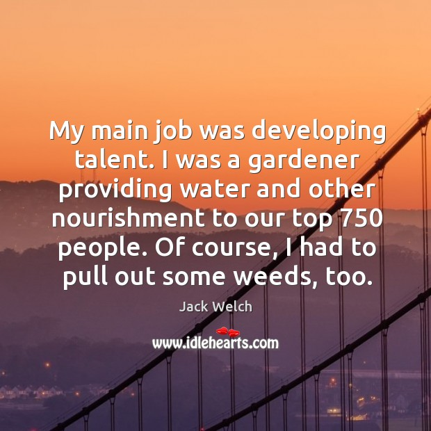 My main job was developing talent. Image