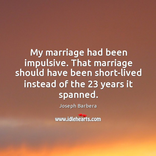 My marriage had been impulsive. That marriage should have been short-lived instead Image